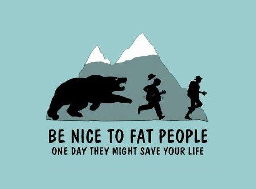 Soyez gentil avec les gros